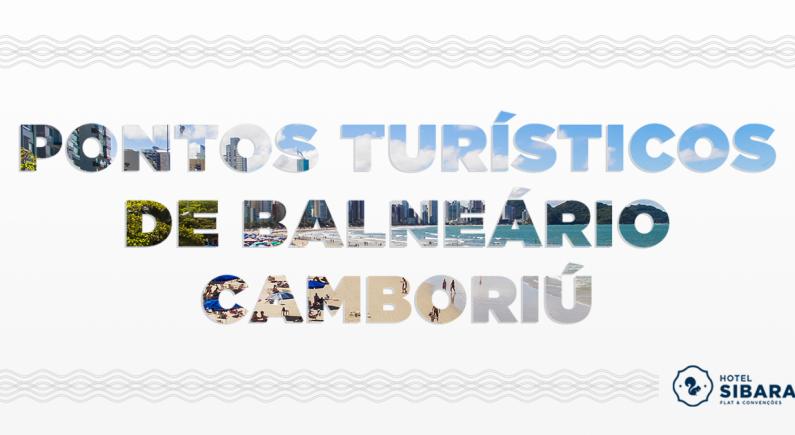 Conheça os Pontos Turísticos de Balneário Camboriú